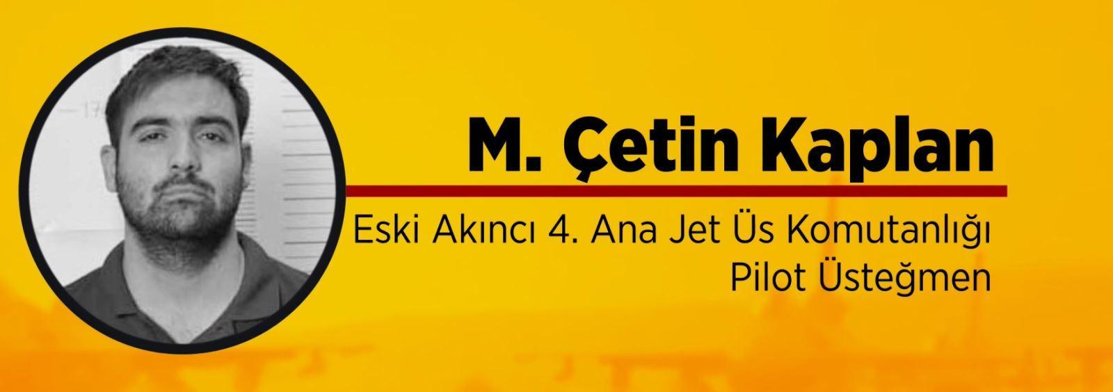 15 Temmuz ihanetinin ilk bombalı saldırısını gerçekleştiren eski pilot üsteğmen Mehmet Çetin Kaplan