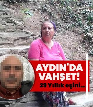 Aydın'da vahşet! 29 yıllık eşini defalarca bıçaklayarak öldürdü