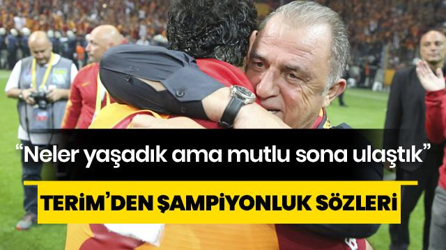 Fatih Terim'den şampiyonluk sözleri: Neler yaşadık ama mutlu sona ulaştık