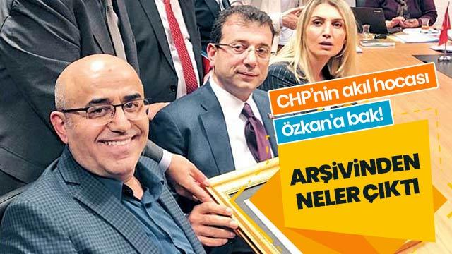 CHP'nin akıl hocası Özkan'a bak!