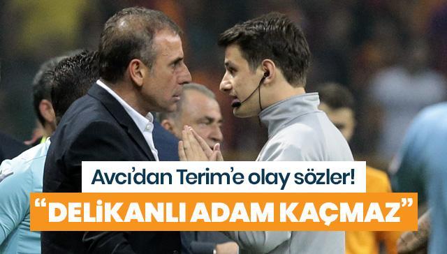 Abdullah Avcı'dan Fatih Terim'e olay sözler: Delikanlı adam kaçmaz