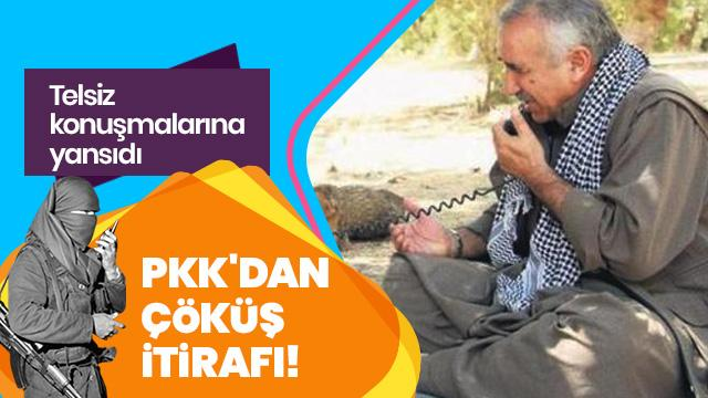 Terör örgütü PKK'dan 'bittik' itirafı!