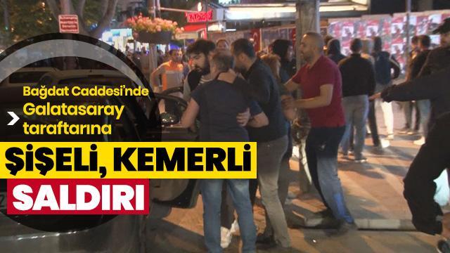 Bağdat Caddesi'nde kutlama yapan Galatasaray taraftarlarına saldırı