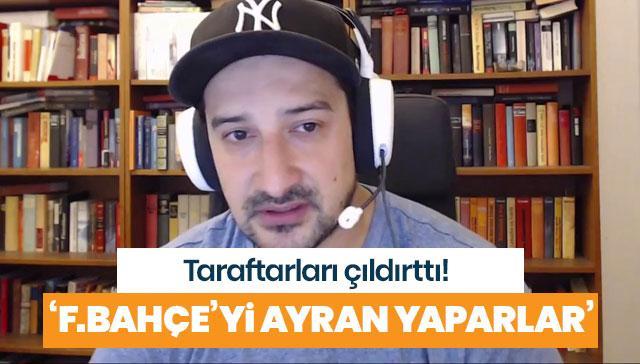 Taraftarları ayağa kaldıran açıklamalar! 'Fenerbahçe'yi ayran yaparlar'