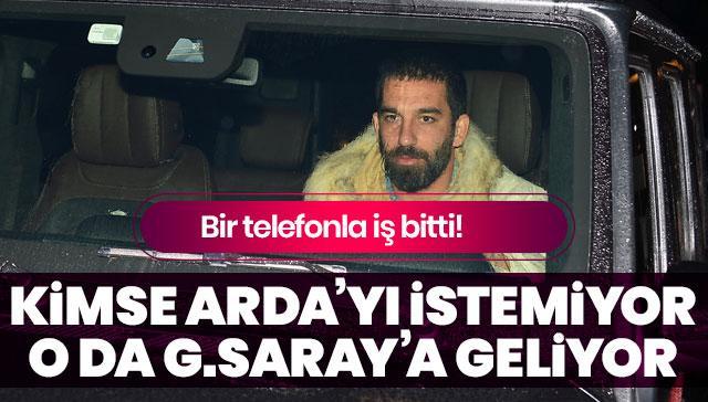 Kimse Arda'yı istemiyor o da Galatasaray'a geliyor