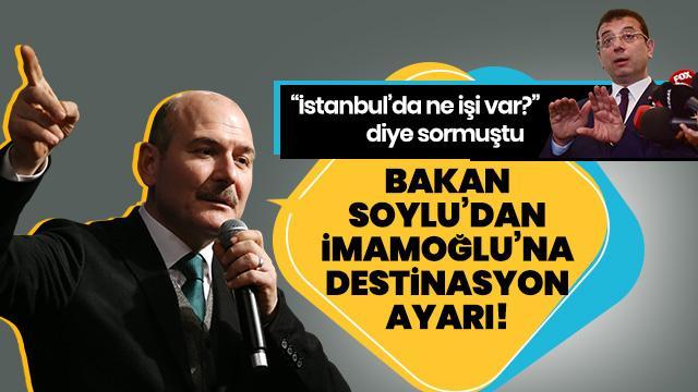 Bakan Soylu'dan İmamoğlu'na sert tepki! Allahtan belediye başkanı değil...
