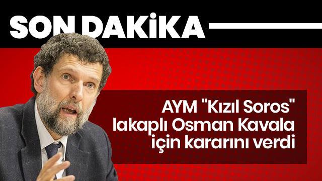 """AYM """"Kızıl Soros"""" lakaplı Osman Kaval için kararını verdi"""