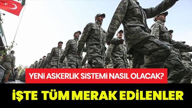 Yeni askerlik sistemi ne zaman yürürlüğe girecek? Tek tip askerlik sistemi nasıl olacak?