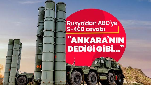 Rusya'dan ABD'ye S-400 cevabı: Ankara'nın dediği gibi...