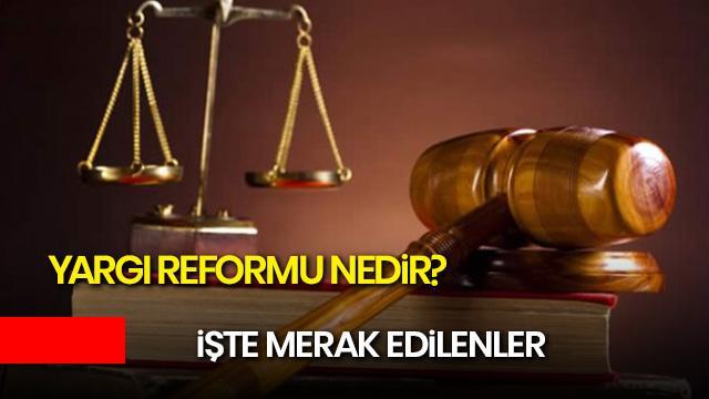 Yargı Reformu Strateji Belgesi nedir? Yargı Reformu içinde neler var?