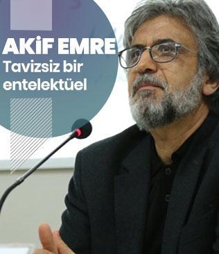 Tavizsiz bir entelektüel: Akif Emre