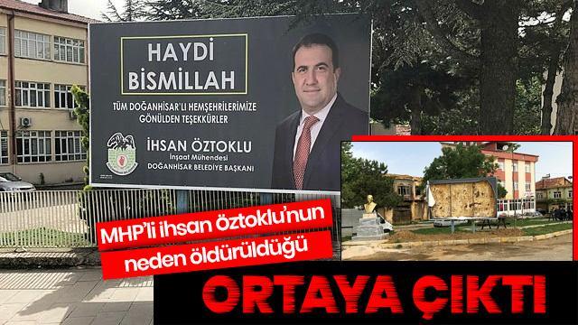 MHP'li İhsan Öztoklu'nun neden öldürüldüğü ortaya çıktı