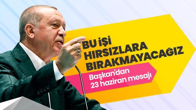 Başkan Erdoğan: Bu işi hırsızlara bırakmayacağız