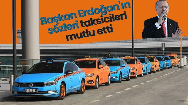 Başkan Erdoğan'ın UBER eleştirisi taksicileri mutlu etti