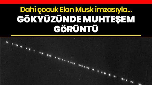 Elon Musk'ın internet uydularının gökyüzündeki ilginç görüntüsü kaydedildi