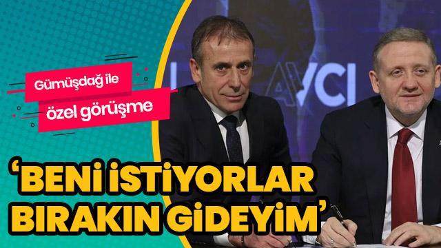 Abdullah Avcı, Göksel Gümüşdağ ile görüşerek Beşiktaş'a gitmek istediğini söyledi
