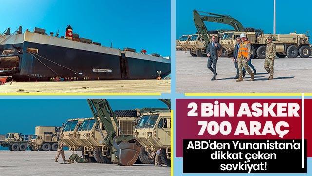 ABD'den Yunanistan'a dikkat çeken sevkiyat! 2 bin asker, 700 araç...
