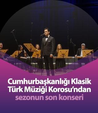 Cumhurbaşkanlığı Klasik Türk Müziği Korosu sezonun son konserini verdi