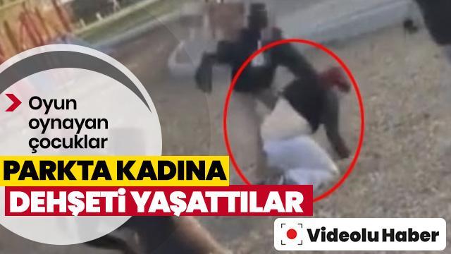 Parkta oynayan çocuklar kendilerini uyaran kadına saldırdı