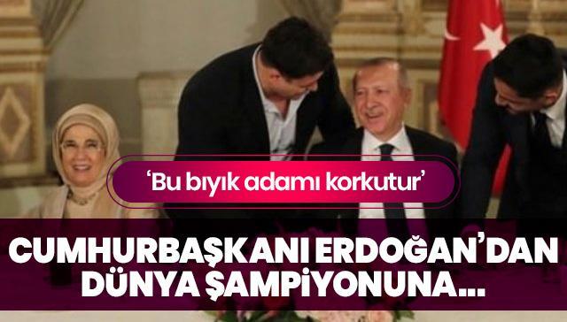 Cumhurbaşkanı Erdoğan Dünya Şampiyonu'nu gördü ve 'Bu bıyık adamı korkutur'