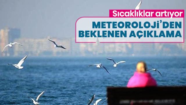 Meteoroloji'den son dakika hava durumu açıklaması! Sıcaklıklar artıyor