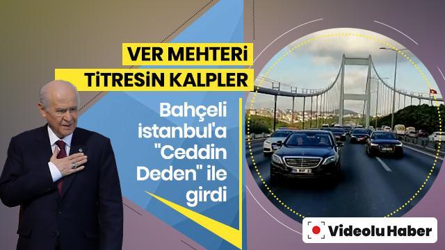 Devlet Bahçeli İstanbul'a Mehter Marşı ile giriş yaptı