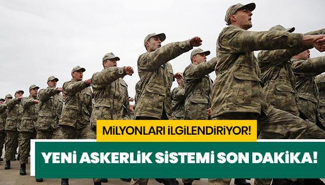 Yeni askerlik sistemi son dakika! Yeni askerlik sistemi Meclis'ten geçti mi?