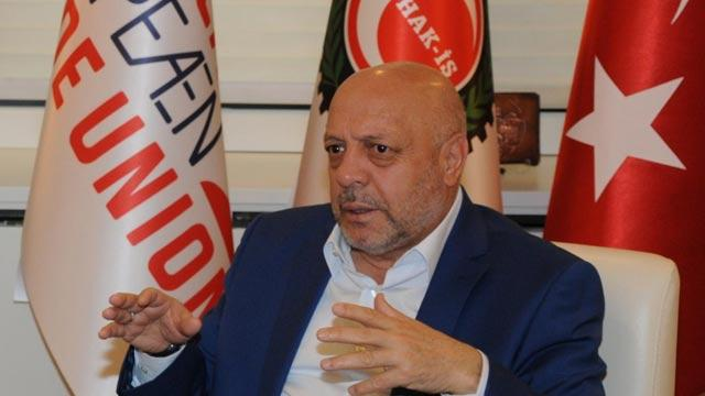 Hak-İş Genel Başkanı Arslan: Sorun çözülürse eylemimizi durdururuz
