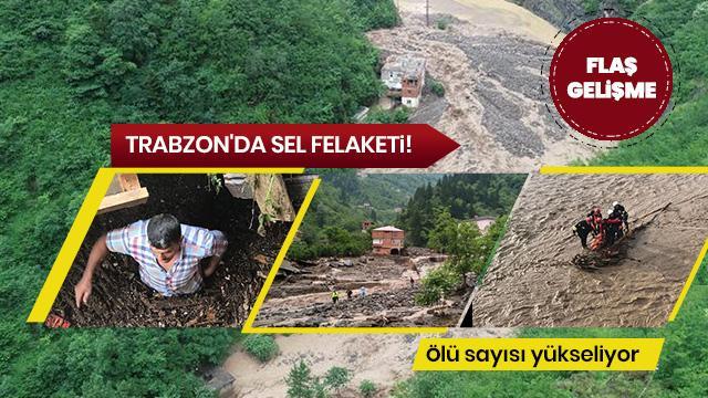 Trabzon'da sel felaketi! Ölü sayısı 6'ya yükseldi