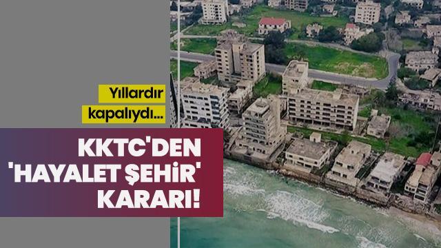 KKTC'den 'Hayalet şehir' kararı