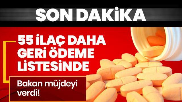 Son dakika.... Bakan Selçuk müjdeyi verdi: 55 ilac daha geri ödeme listesine alındı