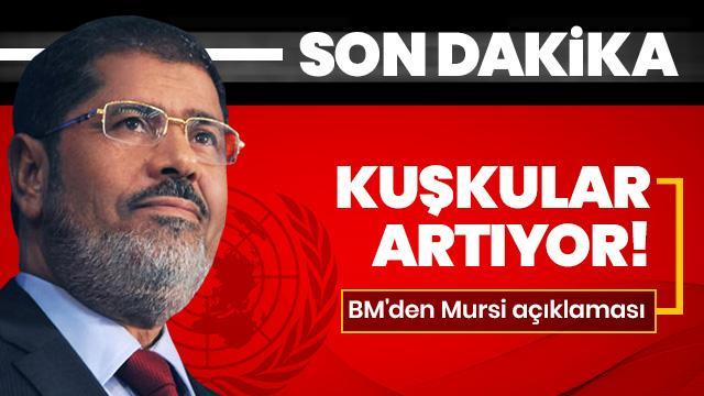 BM'den Mursi açıklaması: Tüm açılardan araştırılmalıdır