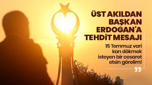 Başkan Erdoğan'a tehdit mesajı