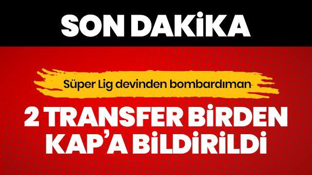 SON DAKİKA! 2 transfer birden KAP'a bildirildi