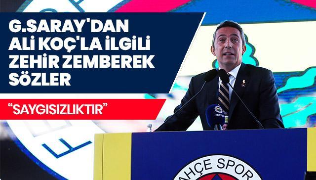 Galatasaray'dan Ali Koç'la ilgili zehir zemberek sözler: Saygısızlıktır