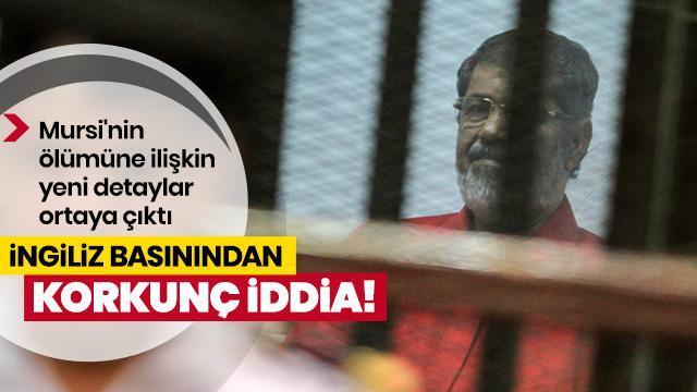 İngiliz gazetesinden Mursi'nin ölümüyle ilgili flaş iddia! 20 dakika boyunca....