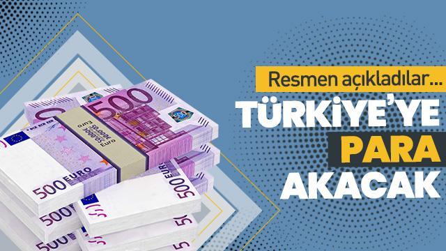 Türkiye'ye para akacak! Resmen açıkladılar