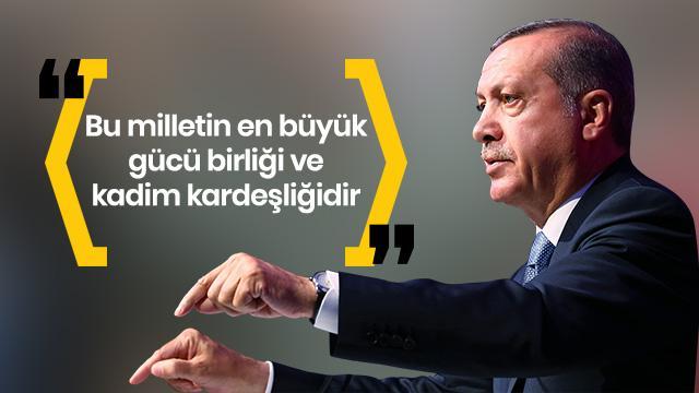 Başkan Erdoğan: Bu milletin en büyük gücü birliği ve kadim kardeşliğidir