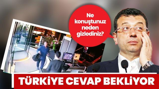 Ne konuştunuz neden gizlediniz? Türkiye cevap bekliyor