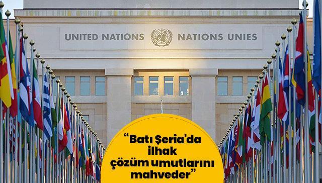 BM'den Batı Şeria'da 'ilhak' uyarısı