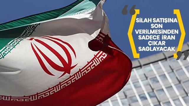 'Silah satışının durdurulmasından tek fayda sağlayan İran olacak'