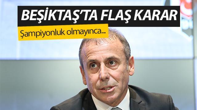 Beşiktaş'ta flaş karar! Şampiyonluk olmayınca...