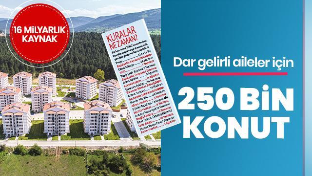 Dar gelirliye250 bin konut