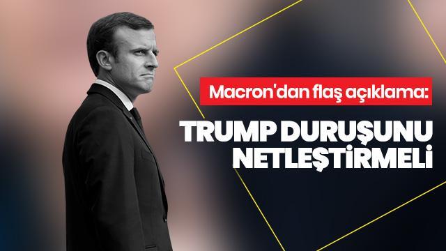 Fransa Cumhurbaşkanı Macron: Trump Avrupa'ya karşı duruşunu netleştirmeli