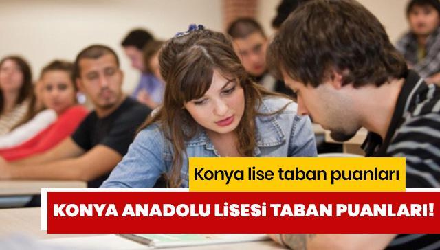 Konya lise taban puanları 2019! Konya Anadolu Lisesi taban puanı ve yüzdelik dilimleri!