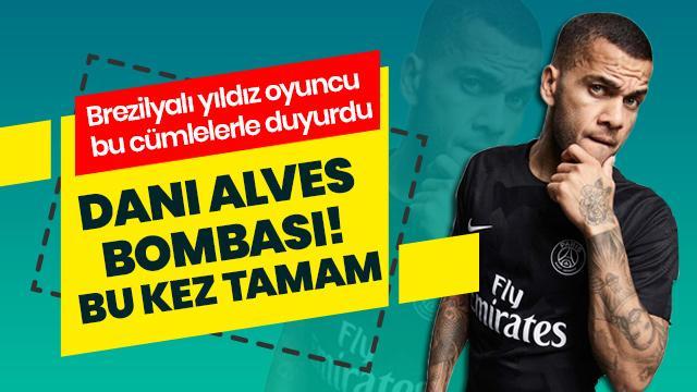 Dani Alves bombası! Yeni adresi Türkiye mi olacak?