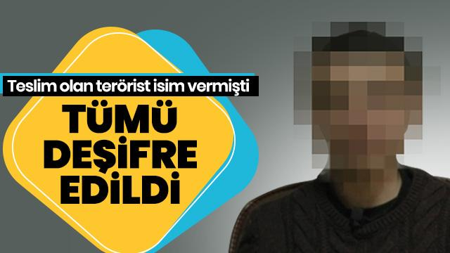 Teslim olan terörist tek tek isim vermişti... Tümü deşifre edildi