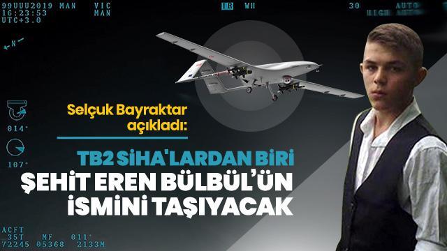 Selçuk Bayraktar açıkladı: Şehit Eren Bülbül'ün adı semalarda yaşatılacak