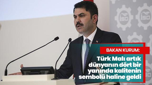 'Türk Malı dünyanın dört bir yanında kalitenin sembolü haline geldi'
