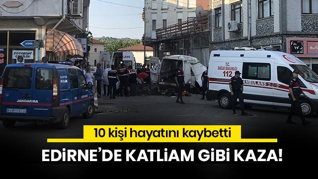 Edirne'de katliam gibi kaza; Minibüse doldurulan 40 göçmenden 10'u öldü